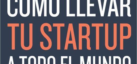 Como llevar tu startup a todo el mundo