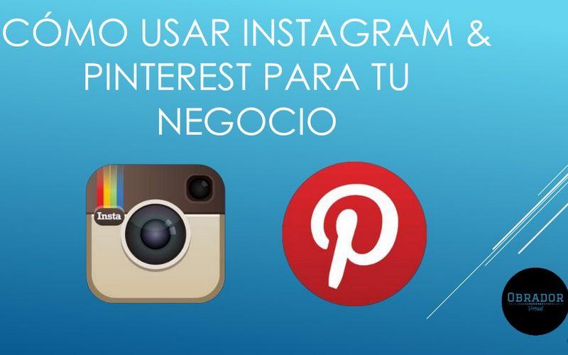 Presentación que nos enseña a usar Instagram y Pinterest para un negocio