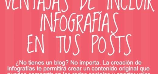 Descubre las ventajas de incluir infografías en tus posts (infografía)