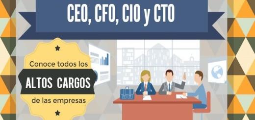 ¿Conoces el significado de CEO, CFO, CIO y CTO? (infografía)