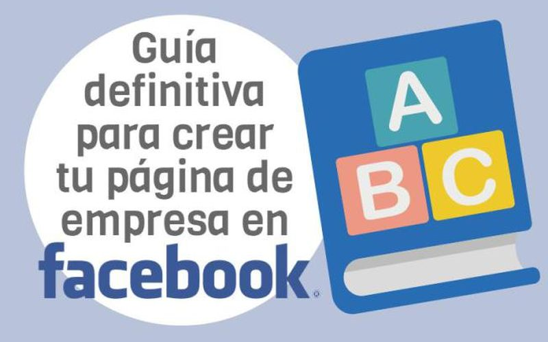 Guía definitiva: Crea una Página de Empresa en Facebook (infografía)