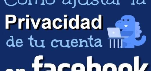 ¿Cómo configurar la Privacidad de tu cuenta de Facebook? (infografía)