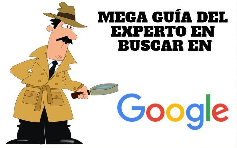 Mega Guía del Experto en buscar en Google (infografía)