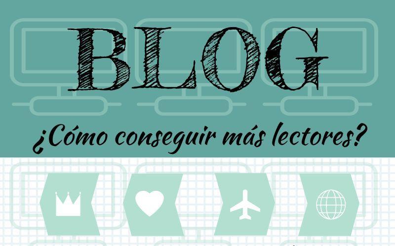 Ganar más lectores para tu Blog, las cuatro claves
