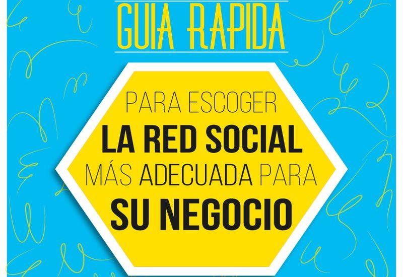 Excelente guía para elegir Red Social para tu Empresa