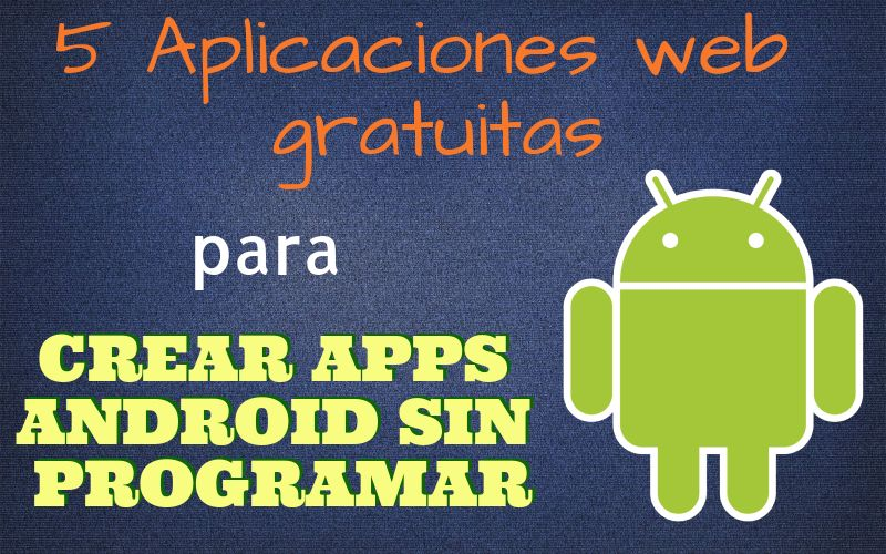 Crear apps Android sin programar