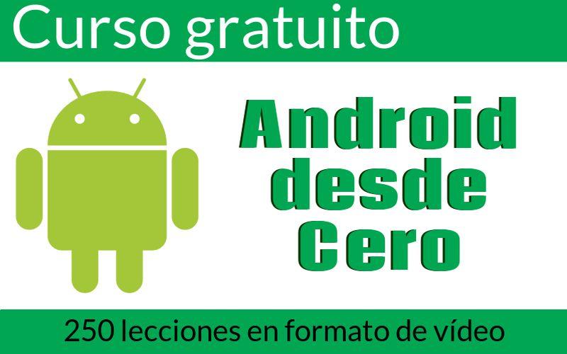 Android desde cero: curso gratis para aprender a crear apps Android