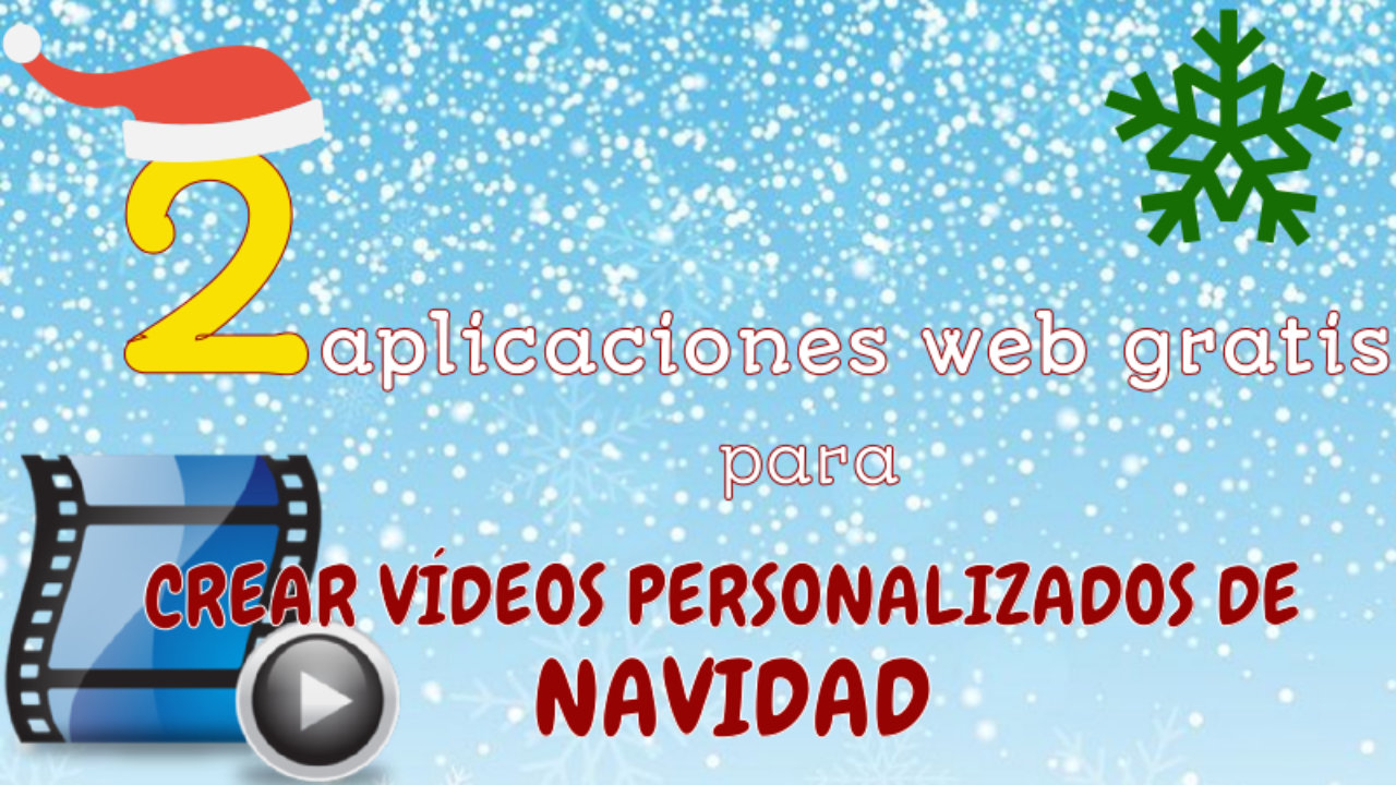 Crear Vídeos De Navidad Personalizados Gratis Con Estas 2 Aplicaciones Web