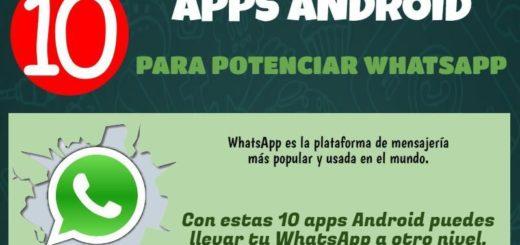10 apps Android para potenciar WhatsApp que te podrían interesar
