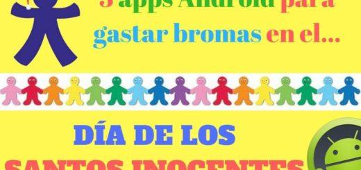 Gastar Inocentadas a tus amigos con estas 3 apps Android